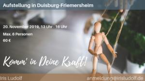Aufstellung: Komm' in Deine Kraft! @ Duisburg-Friemersheim