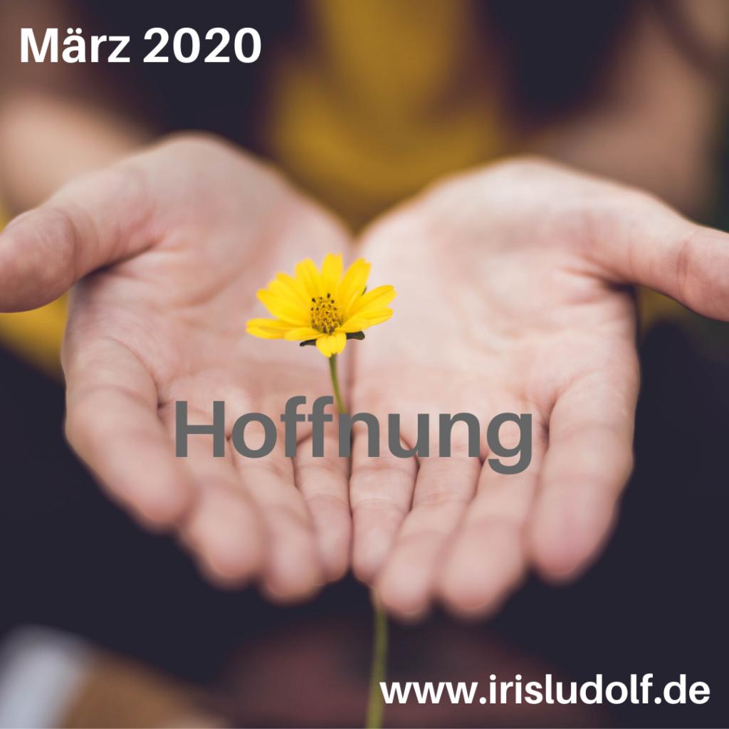 Hoffnung | Botschaft März 2020 | Iris Ludolf | Friedensberaterin