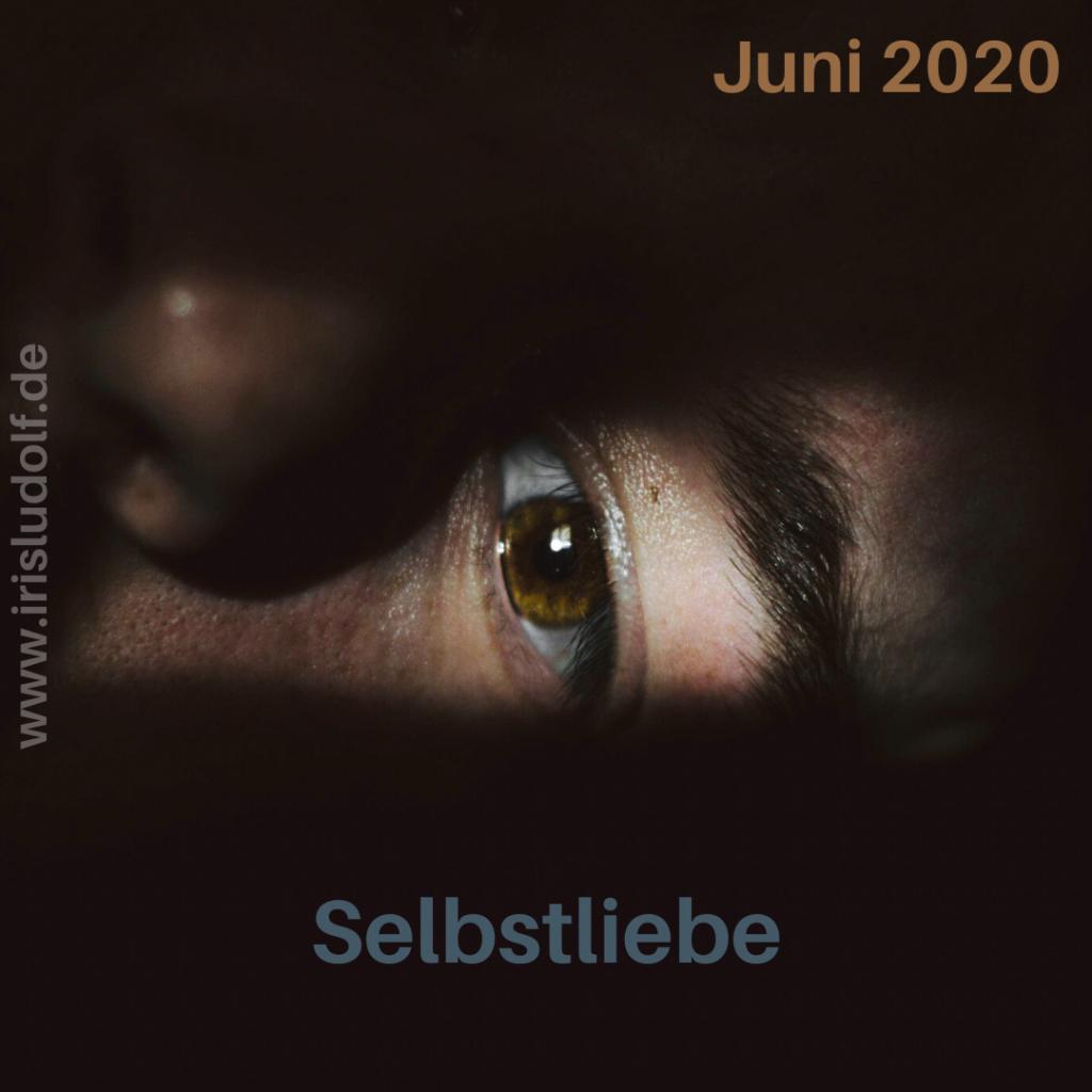 Selbstliebe | Botschaft Juni 2020 | Iris Ludolf | Friedensberaterin