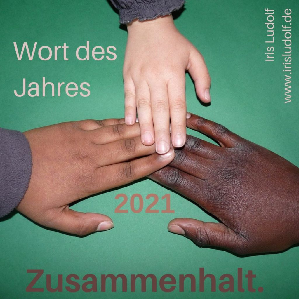 Zusammenhalt | Iris Ludolf | Friedensberaterin | Wort des Jahres 2021